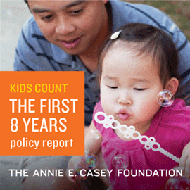 The First Eight Years: Giving Kids a Foundation for Lifetime Success