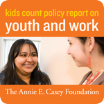 Youth Employment Policy Report (KIDS COUNT)