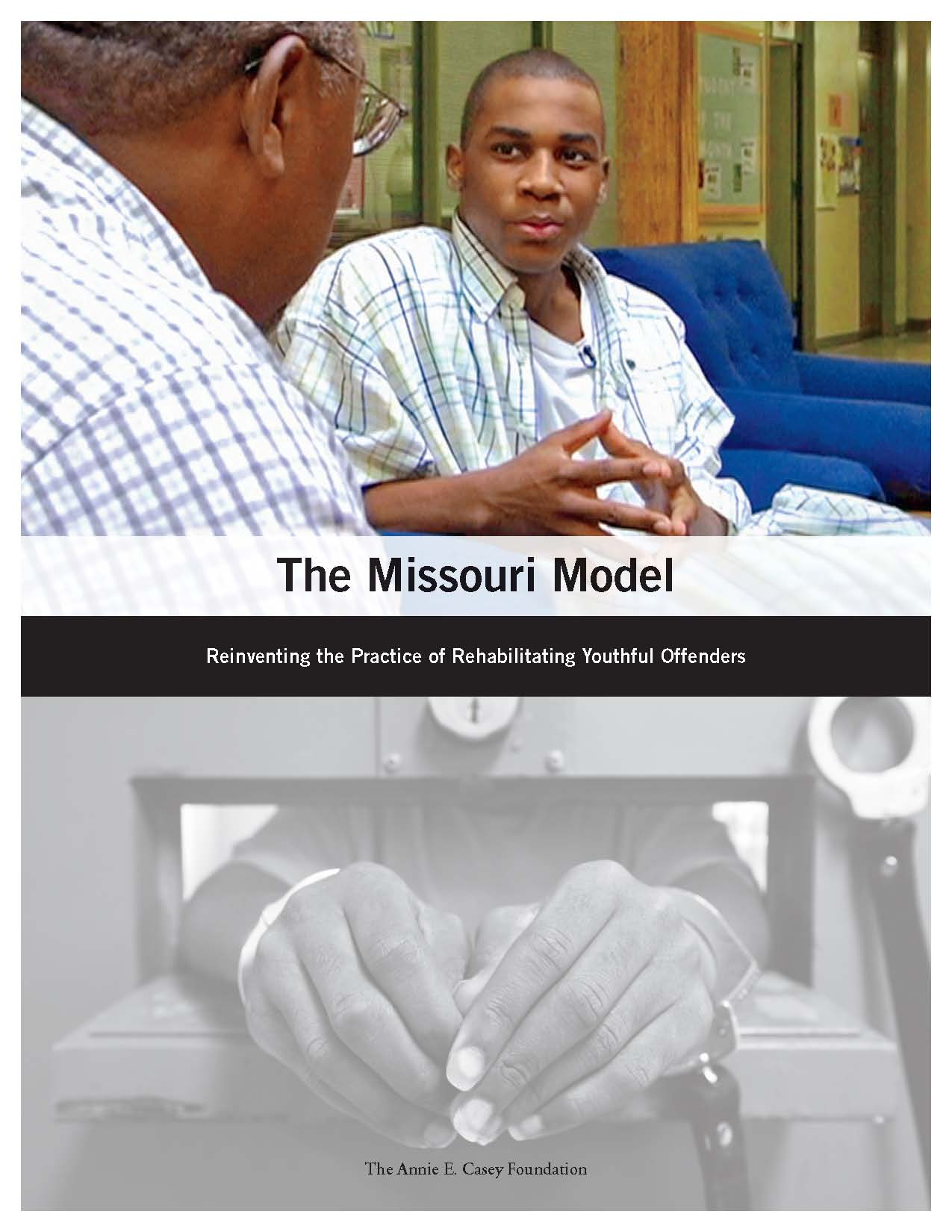 The Missouri Model: Reinventing the Practice of Rehabilitation of Youthful Offenders