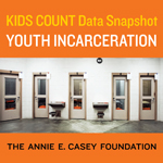 Youth Incarceration Data Snapshot (KIDS COUNT)
